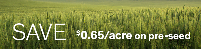SAVE $0.65/acre on pre-seed